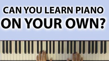 Can you teach yourself piano? - 5 mistakes and how to avoid them